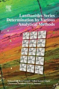 Ebook in inglese Lanthanides Series Determination by Various Analytical Methods Faridbod, Farnoush , Ganjali, Mohammad Reza , Gupta, Vinod Kumar , Norouzi, Parviz