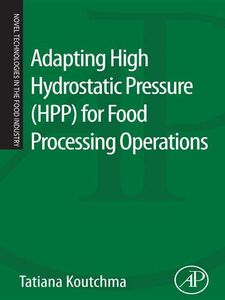Ebook in inglese Adapting High Hydrostatic Pressure (HPP) for Food Processing Operations Koutchma, Tatiana