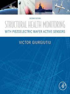 Foto Cover di Structural Health Monitoring with Piezoelectric Wafer Active Sensors, Ebook inglese di Victor Giurgiutiu, edito da Elsevier Science