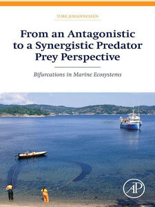 Foto Cover di From an Antagonistic to a Synergistic Predator Prey Perspective, Ebook inglese di Tore Johannessen, edito da Elsevier Science