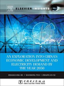 Ebook in inglese An Exploration into China's Economic Development and Electricity Demand by the Year 2050 Hu, Zhaoguang , Tan, Xiandong , Xu, Zhaoyuan