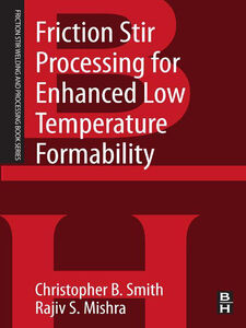 Ebook in inglese Friction Stir Processing for Enhanced Low Temperature Formability Mishra, Rajiv S. , Smith, Christopher B.