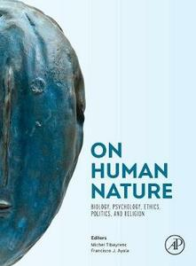 On Human Nature: Biology, Psychology, Ethics, Politics, and Religion - cover