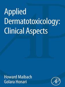 Foto Cover di Applied Dermatotoxicology, Ebook inglese di Golara Honari,Howard Maibach, edito da Elsevier Science