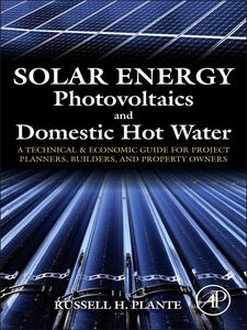 Ebook in inglese Solar Energy, Photovoltaics, and Domestic Hot Water Plante, Russell H.
