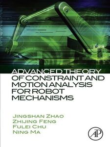 Foto Cover di Advanced Theory of Constraint and Motion Analysis for Robot Mechanisms, Ebook inglese di AA.VV edito da Elsevier Science