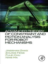 Advanced Theory of Constraint and Motion Analysis for Robot Mechanisms