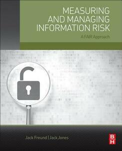 Measuring and Managing Information Risk: A FAIR Approach - Jack Freund - cover