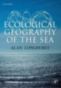 Ecological Geography of the Sea - Alan R. Longhurst - cover