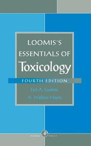 Loomis's Essentials of Toxicology - Ted Albert Loomis,A. Wallace Hayes - cover