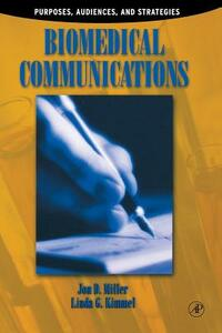 Biomedical Communications: Purpose, Audience, and Strategies - Jon D. Miller - cover