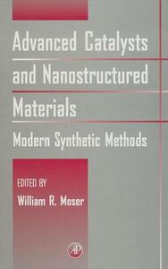 Advanced Catalysts and Nanostructured Materials: Modern Synthetic Methods - cover