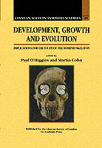Development, Growth and Evolution: Implications for the Study of the Hominid Skeleton - cover
