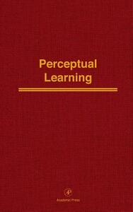 Perceptual Learning: Advances in Research and Theory - cover