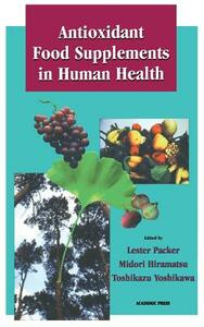 Antioxidant Food Supplements in Human Health - cover