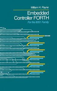 Embedded Controller Forth For The 8051 Family - William H. Payne - cover