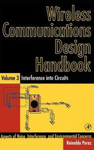 Wireless Communications Design Handbook: Interference into Circuits: Aspects of Noise, Interference, and Environmental Concerns - Reinaldo Perez - cover