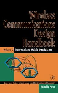 Wireless Communications Design Handbook: Terrestrial and Mobile Interference: Aspects of Noise, Interference, and Environmental Concerns - Reinaldo Perez - cover