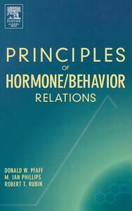 Principles of Hormone/Behavior Relations - Donald Pfaff - cover