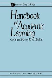 Handbook of Academic Learning: Construction of Knowledge - Gary D. Phye - cover