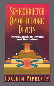 Semiconductor Optoelectronic Devices: Introduction to Physics and Simulation - Joachim Piprek - cover