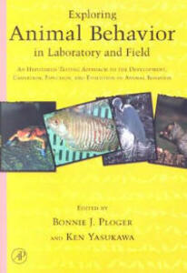 Exploring Animal Behavior in Laboratory and Field: An Hypothesis-testing Approach to the Development, Causation, Function, and Evolution of Animal Behavior - John Ploger,Ken Yasukawa - cover