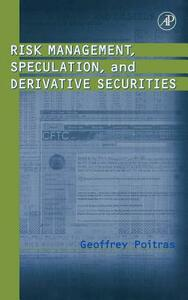 Risk Management, Speculation, and Derivative Securities - Geoffrey Poitras - cover