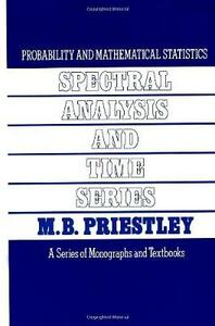 Spectral Analysis and Time Series, Two-Volume Set: Volumes I and II - M. B. Priestley - cover