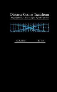 Discrete Cosine Transform: Algorithms, Advantages, Applications - Kamisetty Ramamohan Rao,P. Yip - cover