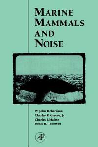 Marine Mammals and Noise - W. John Richardson,Charles R. Greene,Charles I. Malme - cover
