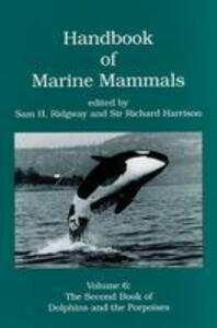 Handbook of Marine Mammals: The Second Book of Dolphins and the Porpoises - cover