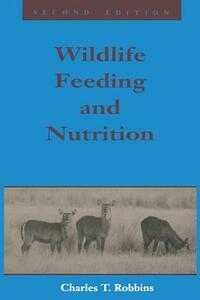 Wildlife Feeding and Nutrition - Charles T. Robbins - cover