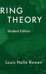 Ring Theory, 83: Student Edition - Louis Halle Rowen - cover