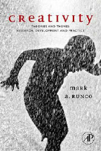 Creativity: Theories and Themes: Research, Development, and Practice - Mark A. Runco - cover
