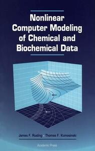 Nonlinear Computer Modeling of Chemical and Biochemical Data - James F. Rusling,Thomas F. Kumosinski - cover