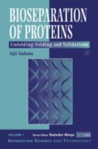 Bioseparations of Proteins: Unfolding/Folding and Validations - Ajit Sadana - cover