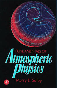 Fundamentals of Atmospheric Physics - Murry L. Salby - cover