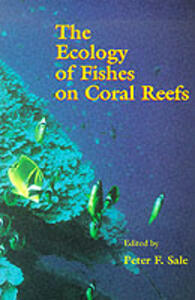 The Ecology of Fishes on Coral Reefs - cover