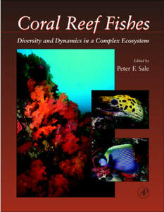 Coral Reef Fishes: Dynamics and Diversity in a Complex Ecosystem - cover