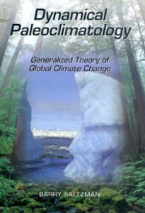 Dynamical Paleoclimatology: Generalized Theory of Global Climate Change - Barry Saltzman - cover