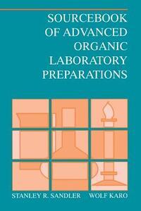 Sourcebook of Advanced Organic Laboratory Preparations - Stanley Robert Sandler,Wolf Karo - cover