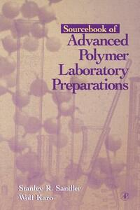 Sourcebook of Advanced Polymer Laboratory Preparations - Stanley R. Sandler,Wolf Karo - cover