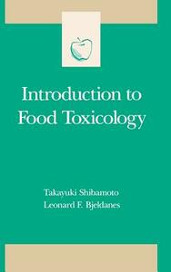 Introduction to Food Toxicology - Takayuki Shibamoto,Leonard F. Bjeldanes - cover