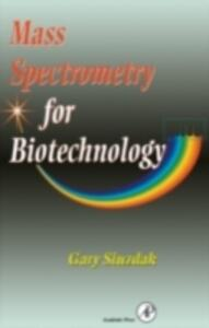 Mass Spectrometry for Biotechnology - Gary Siuzdak - cover