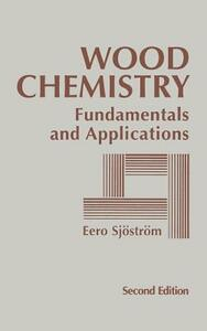Wood Chemistry: Fundamentals and Applications - Eero Sjostrom - cover