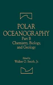 Polar Oceanography: Chemistry, Biology, and Geology - cover