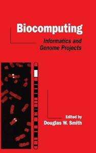 Biocomputing: Informatics and Genome Projects - cover