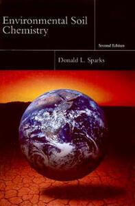 Environmental Soil Chemistry - Donald L. Sparks - cover