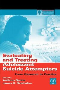 Evaluating and Treating Adolescent Suicide Attempters: From Research to Practice - cover