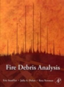 Fire Debris Analysis - Eric Stauffer,Julia A. Dolan,Reta Newman - cover